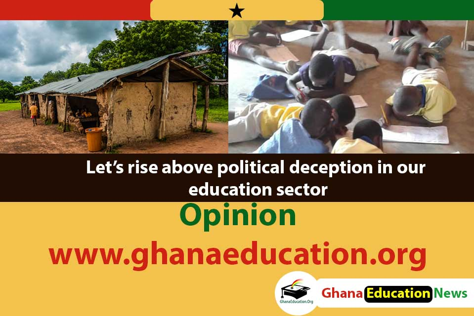 Let's rise above political deception in our education sector